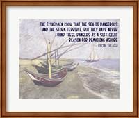 The Sea is Dangerous - Van Gogh quote Fine Art Print