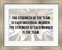 The Strength of the Team Fine Art Print