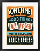 Better Things Can Fall Together Fine Art Print