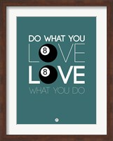Do What You Love Love What You Do 4 Fine Art Print