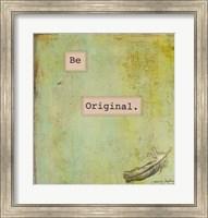 Be Original Fine Art Print