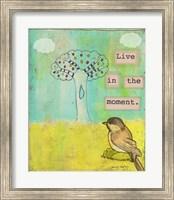 Live In The Moment Fine Art Print