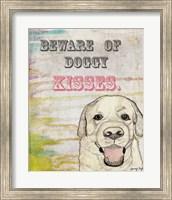Beware Of Doggy Kisses Fine Art Print