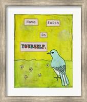 Have Faith In Yourself Fine Art Print