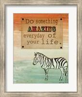 Do Something Amazing Fine Art Print