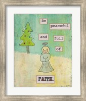 Be Peaceful and Full of Faith Fine Art Print