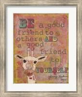 Be a  Good Friend Fine Art Print