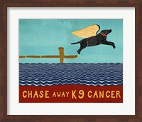 Chase Away K9 Cancer Fine Art Print