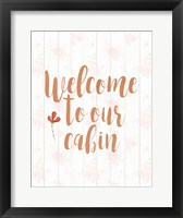 Welcome to Our Cabin Fine Art Print