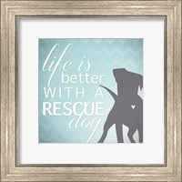 Better with a Rescue Dog Fine Art Print
