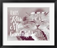 Always Kiss Me Goodnight Sleepy Cat Fine Art Print