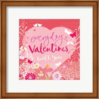 Everyday is Valentines Fine Art Print