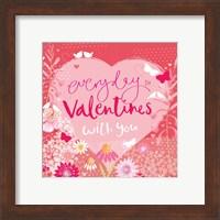 Everyday is Valentines Fine Art Print