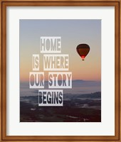 Home is Where Our Story Begins Hot Air Balloon Color Fine Art Print