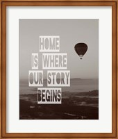 Home is Where Our Story Begins Hot Air Balloon Black and White Fine Art Print