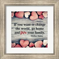 If You Want To Change The World Fine Art Print
