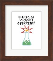 Keep Calm And Don't Overreact White Fine Art Print