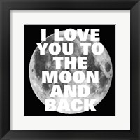 Love You to the Moon and Back Fine Art Print