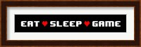 Eat Sleep Game -  Black Panoramic with Pixel Hearts Fine Art Print