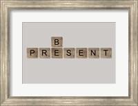 Be Present Fine Art Print