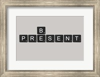 Be Present Black Fine Art Print