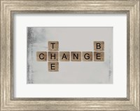 Be the Change Fine Art Print