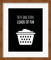We're Going To Have Loads of Fun - Black Fine Art Print