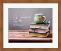 My Weekend Is All Booked - Green Fine Art Print