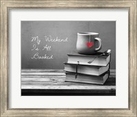 My Weekend Is All Booked-  Pop of Color Fine Art Print