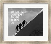 Tough Times Don't Last Mountain Climbing Team Black and White Fine Art Print