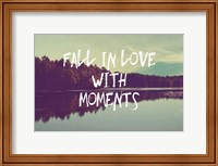 Fall in Love with Moments Fine Art Print