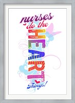 Nurses Do the Heart Things Fine Art Print