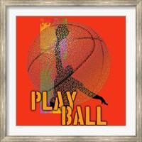 Play Ball Basketball Fine Art Print