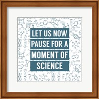 Let Us Now Pause For A Moment of Science - Blue Fine Art Print