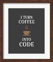 I Turn Coffee Into Code - Coffee Cup Gray Background Fine Art Print