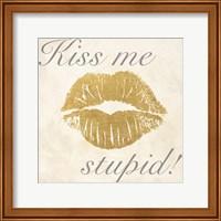 Kiss Me Stupid! #2 Fine Art Print