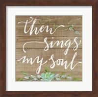 Then Sings My Soul Fine Art Print