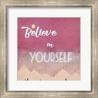 Believe in Yourself Fine Art Print