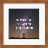 Be Positive Be Patient Be Persistent - Stars Fine Art Print