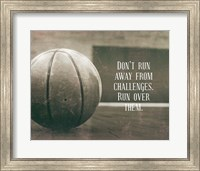 Don't Run Away From Challenges - Basketball Sepia Fine Art Print