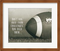 Don't Run Away From Challenges - Football Sepia Fine Art Print