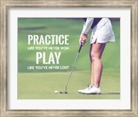 Practice Like You've Never Won - Golf Woman Fine Art Print