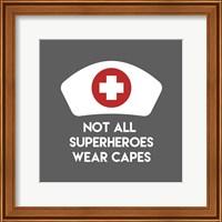 Not All Superheroes Wear Capes - Nurse Gray Fine Art Print