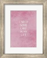 Cake In My Life Fine Art Print