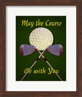 May the Course Fine Art Print
