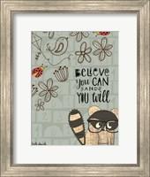 Believe You Can - Raccoon Fine Art Print
