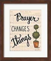 Prayer Changes Things Fine Art Print