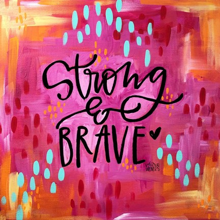 Framed Strong and Brave Print