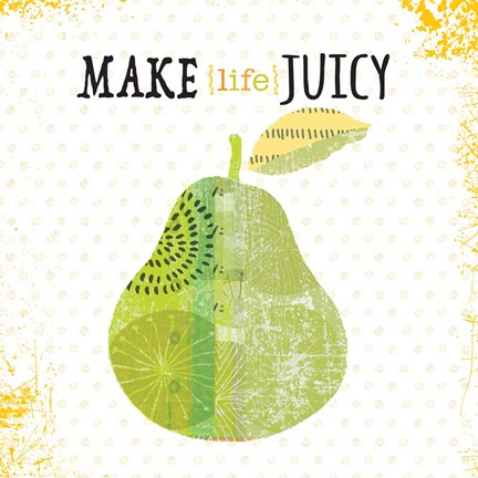 Framed Make Life Juicy Print