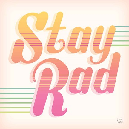 Framed Stay Rad I Print
